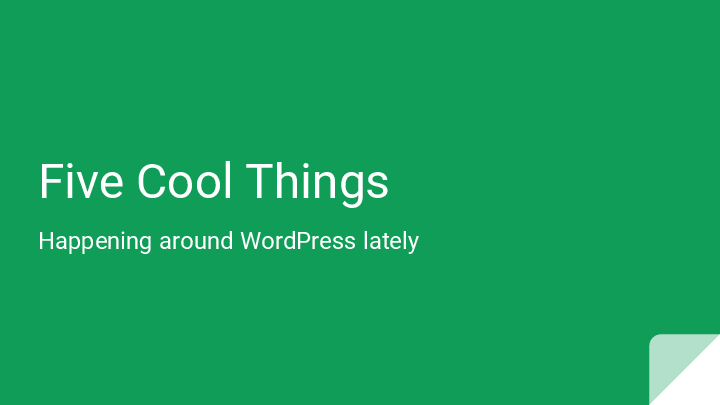 Five-Cool-Things-WordPress-KL-Meetup-20170429-converted[0]
